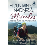 Mountains, Madness, & Miracles