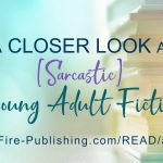 A Closer Look at ... [Sarcastic] YA Fiction
