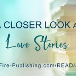 A Closer Look at ... Love Stories