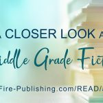 A Closer Look at Middle Grade Fiction