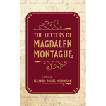 The Letters of Magdalen Montague
